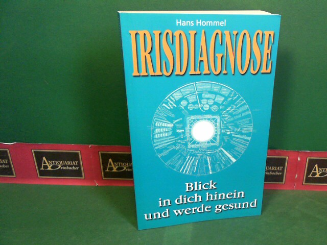 Irisdiagnose - Blick in dich hinein und werde gesund.