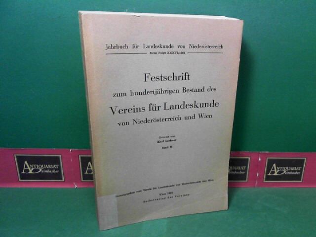 Jahrbuch für Landeskunde von Niederösterreich - Neue Folge, 36. Jahrgang, 1964, Band II. Festschrift zum hundertjährigen Bestand des Vereins für Landeskunde von Niederösterreich und Wien. 1. Aufl.