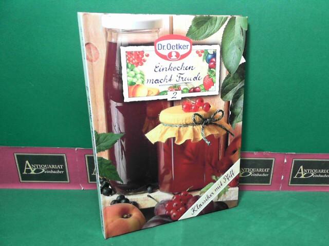 Einkochen macht Freude - Band 2: Klassiker mit Pfiff. Rezepte 51-107. 1.Auflage,
