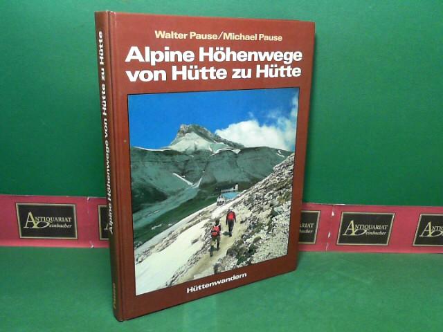 Alpine Höhenwege von Hütte zu Hütte - Hüttenwandern, Band 1. 3.Auflage,