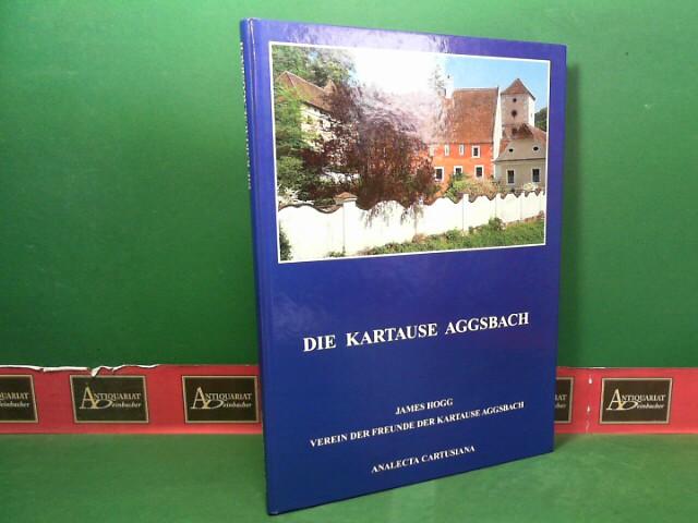 Die Kartause Aggsbach. 1.Auflage,