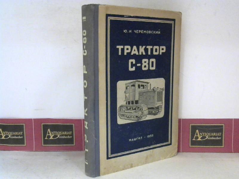 Traktor C-80 (Technische Beschreibung, Reperaturanleitung,... in russischer Schrift und Sprache).