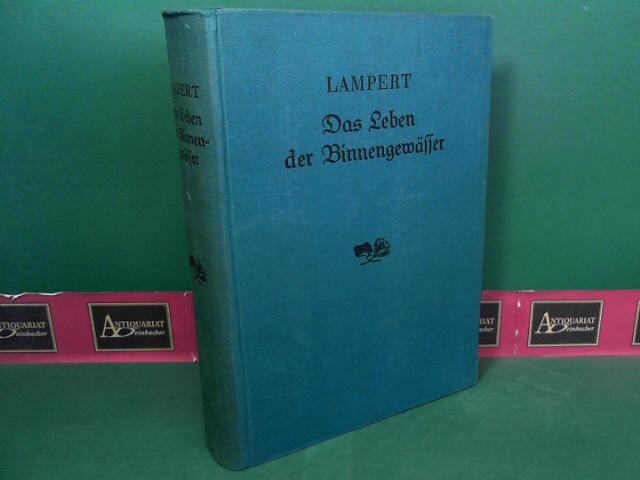 Lampert, Kurt: Das Leben der Binnengewässer. 3.Auflage,