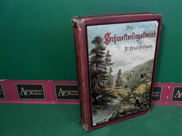 Hofmann, Ernst und H. Fleischer: Der Schmetterlingsfreund. 10.Auflage,
