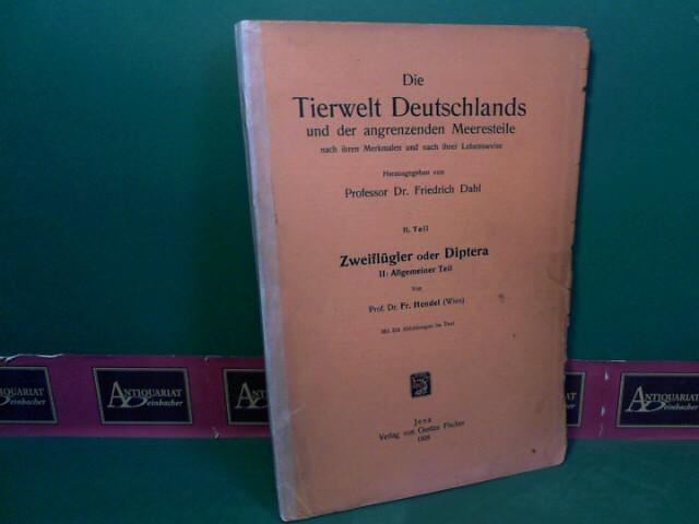 Zweiflügler oder Diptera. II:Allgemeiner Teil. (= Die Tierwelt Deutschlands,... 11.Teil). 1.Auflage,