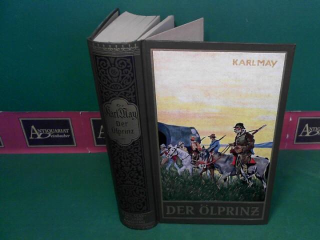 May, Karl: Der Ölprinz - Erzählung aus dem wilden Westen. (= Karl May's gesammelte Werke, Band 37). 278.-287.tausend
