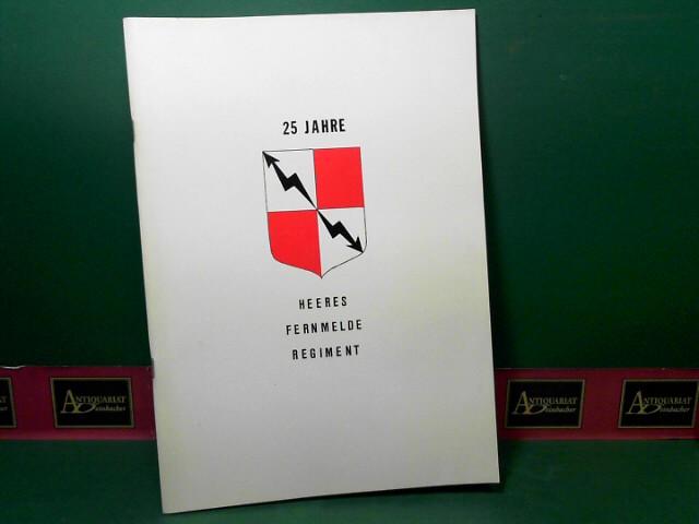 Gaunerstorfer, Walter und Ragas: 25 Jahre Heeresfernmelderegiment 1956-1981. 1.Auflage,