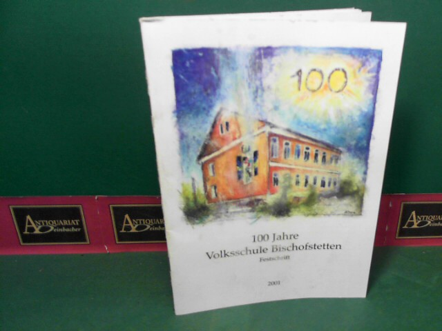 100 Jahre Volksschule Bischofstetten - Festschrift. 1.Auflage,