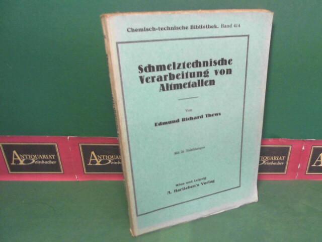 Thews, Edmund Richard: Schmelztechnische Verarbeitung von Altmetallen. (= Chemisch-technische Bibliothek, Band 414). 1.Auflage,