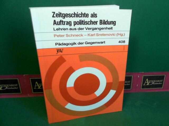 Zeitgeschichte als Auftrag politischer Bildung - Lehren aus der Vergangenheit. (= Pädagogik der Gegenwart, Band 408). 1.Auflage,