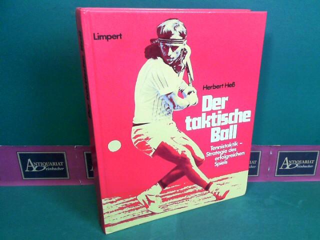Heß, Herbert: Der taktische Ball. Tennistaktik - Strategie des erfolgreichen Spiels. 1.Auflage,