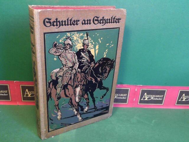 Schulter an Schulter - Eine Erzählung aus den Kämpfen der Verbündeten in zwei Abteilungen (in einem Band gebunden). 2.Auflage,