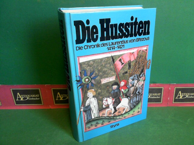 Die Hussiten - Die Chronik des Laurentius von Brezova 1414-1421. (= Slavische Geschichtsschreiber, Band 11). 1.Auflage,