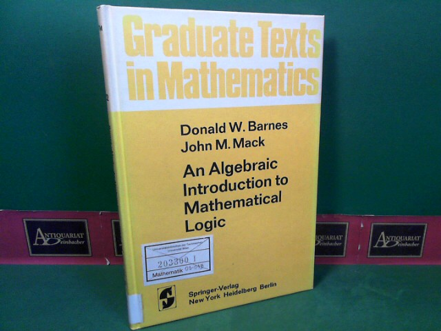 An algebraic introduction to mathematical logic. (= Graduate texts in mathematics; Vol. 22). 1.Auflage,