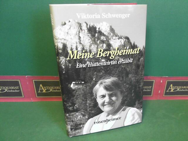 Meine Bergheimat - Eine Hüttenwirtin erzählt. 3.Auflage,