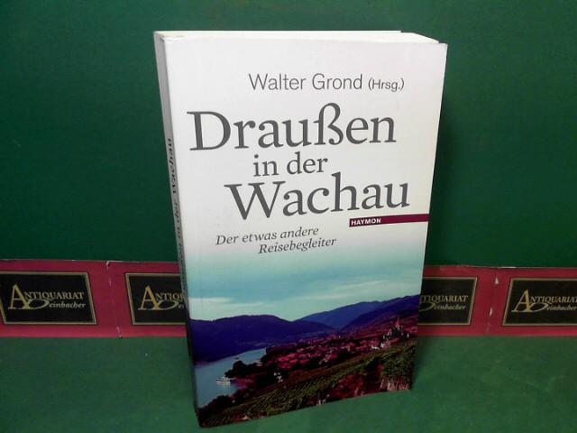 Draußen in der Wachau - Der etwas andere Reisebegleiter. Band 3. 1.Auflage,