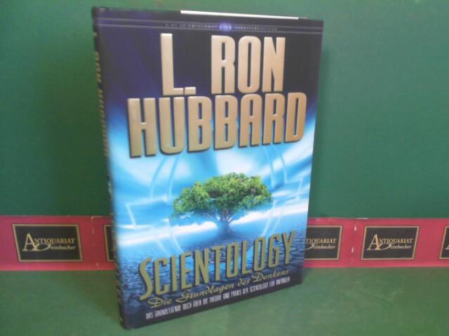 Scientology - Die Grundlagen des Denkens - Das grundlegende Buch über die Theorie und Praxis der Scientology für Anfänger.