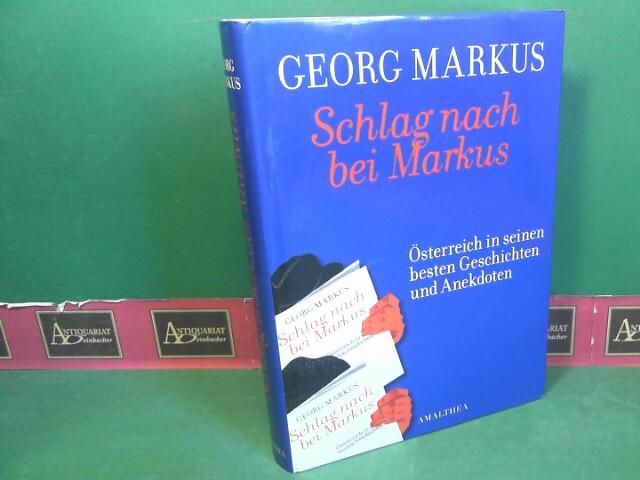 Markus, Georg: Schlag nach bei Markus - Österreich in seinem besten Geschichten und Anekdoten. 2.Auflage,
