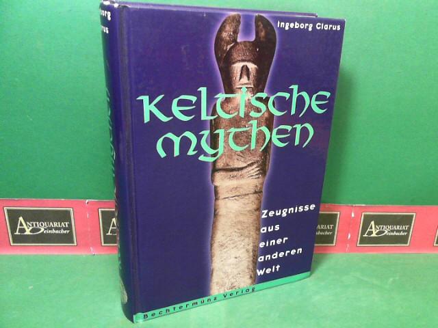 Keltische Mythen - Zeugnisse aus einer anderen Welt.