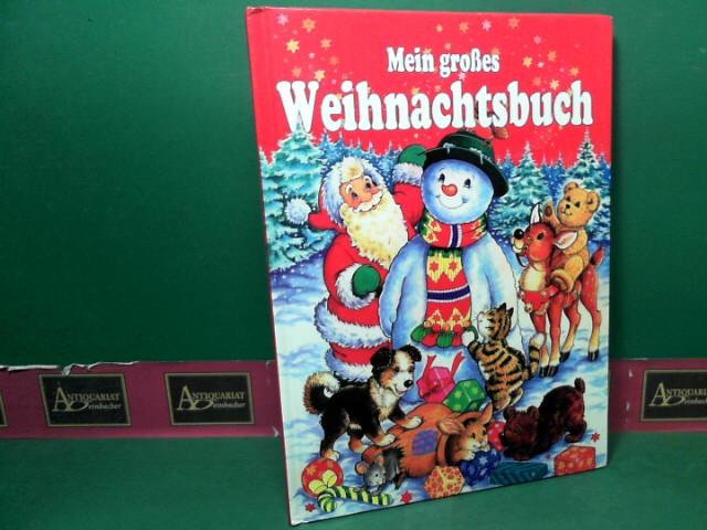 Mein grosse Weihnachtsbuch. 1.Auflage,