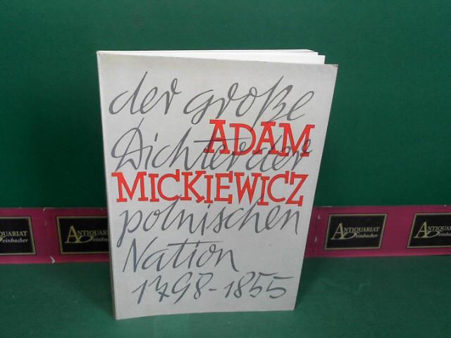 Wytrzens, Günther: Adam Mickiewicz 1798-1855 - Festschrift des österreichischen Adam Michiewict-Komitees zur Feier des 100. Todestages (1855-1955) Adam Mickiewicz, der große Dichter der polnischen Nation. 1.Auflage,