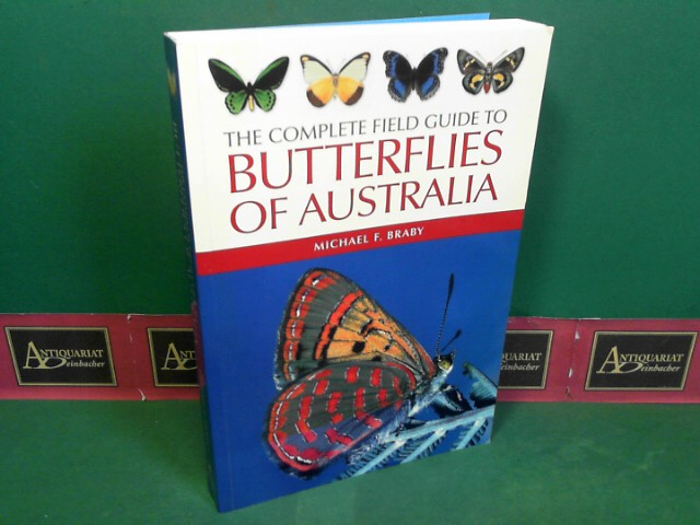 Braby, Michael F.: The Complete Field Guide to Butterflies of Australia. 1.Auflage,