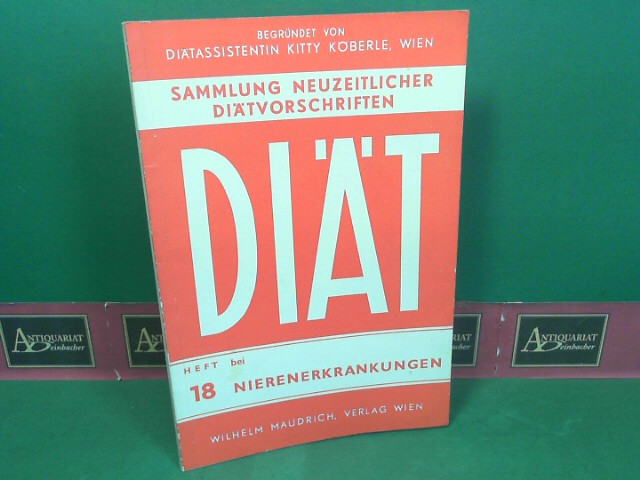 Diät bei Nierenerkrankungen. (= Sammlung neuzeitliche Diätvorschriften; Heft 18). 1.Auflage,