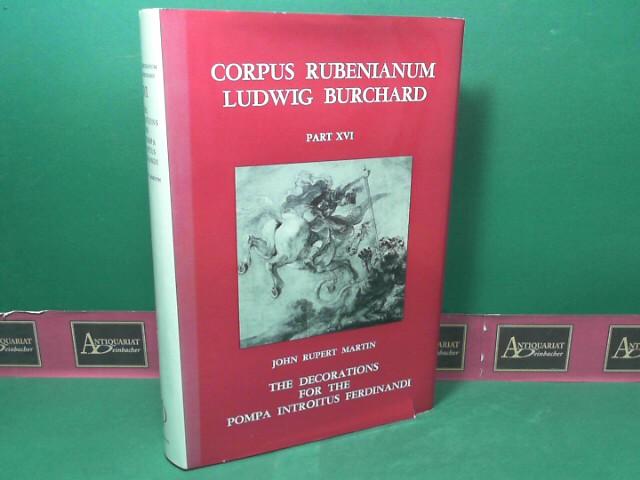 Corpus Rubenianum Ludwig Burchard - Part XVI: Decorations for the Pompa Introitus Ferdinandi. 1.Auflage,