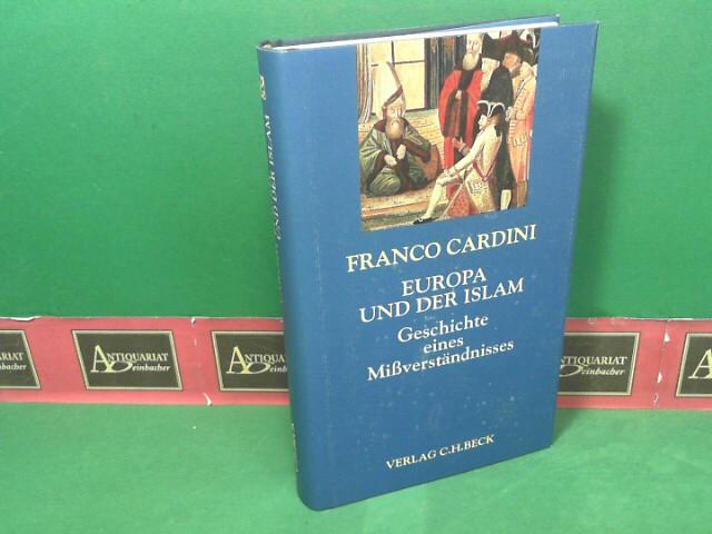 Europa und der Islam - Geschichte eines Mißverständnisses. 1.Auflage,