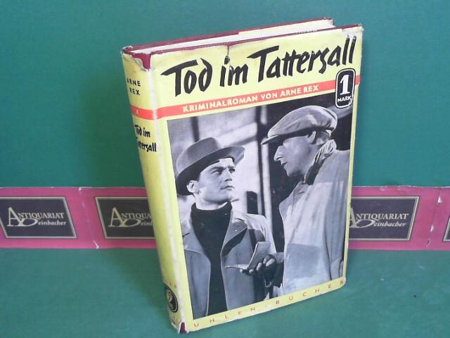 Tod im Tattersall - Kriminalroman. (= Uhlen-Bücher, Band 143). 1.Auflage,