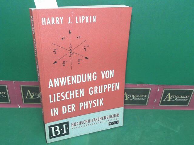 Anwendung von Lieschen Gruppen in der Physik. (= BI Hochschultaschenbücher, Band 163). 1.Auflage,