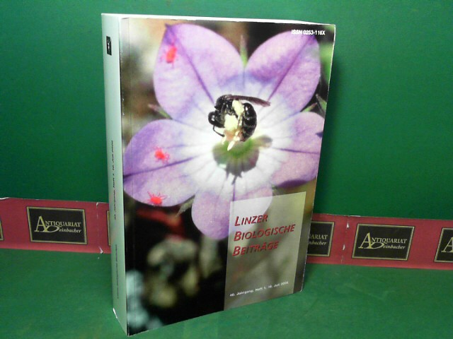 Biologiezentrum - Oberösterreichische Landesmuseen (Hrsg.): Linzer biologische Beiträge 40.Jahrgang, Heft 1, 2008. 1.Auflage,