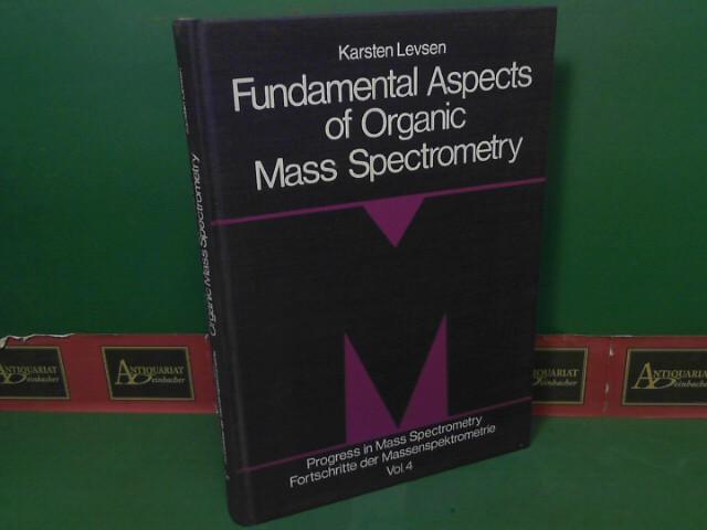 Fundamental Aspects of Organic Mass Spectrometry. (= Fortschritte der Massenspektrometrie, Band 4). 1.Auflage,