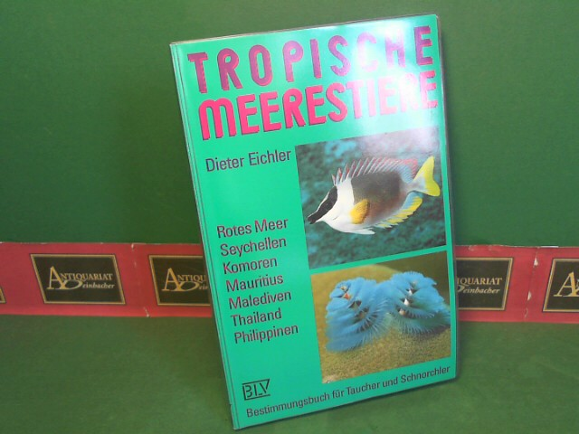 Eichler, Dieter: Tropische Meerestiere - Bestimmungsbuch für Taucher und Schnorchler. 3.Auflage,