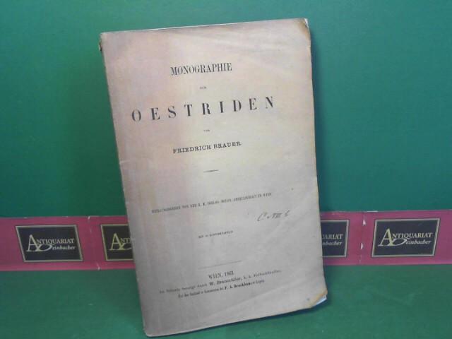 Brauer, Friedrich: Monographie der Oestriden - Herausgegeben von der k.k.zoolog.-botan- Gesellschaft in Wien. 1.Auflage,