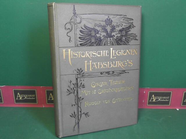 Teuber, Oskar: Historische Legionen Habsburgs. 1.Auflage,