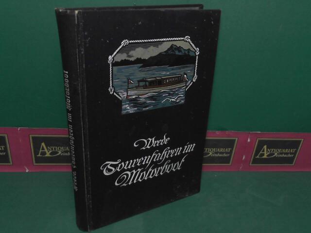 Tourenfahren im Motorboot - Eine Anleitung für den Tourensport auf Deutschlands Flüssen und Seen. 1.Auflage,