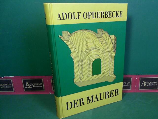 Opderbecke, Adolf: Der Maurer. Reprint der Originalausgabe Leipzig 1910.