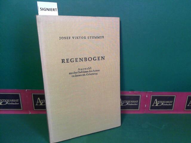 Stummer, Josef Viktor: Regenbogen. Auswahl aus den Gedichten des Autors zu dessen 60. Geburtstag. 1.Auflage,