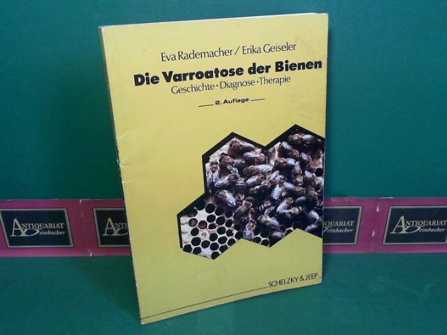 Rademacher, Eva und Erika Geiseler: Die Varroatose der Bienen - Geschichte, Diagnose, Therapie. 2.Auflage,
