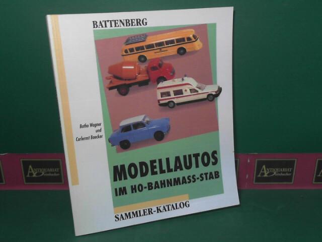 Wagner, Botho G. und Carlernst J. Baecker: Modellautos im H0- Bahnmaßstab
