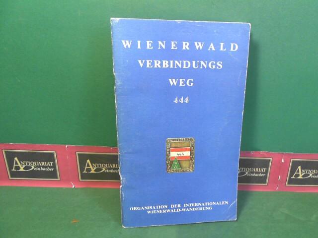 Wienerwald Verbindungsweg 444. (= Schriftenreihe der OdIWW, Band 2). 2.Auflage,