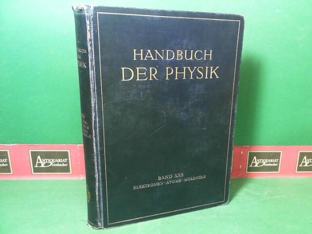 Elektronen, Atome, Moleküle. (= Handbuch der Physik, Band 22 (XXII)). 1.Auflage,