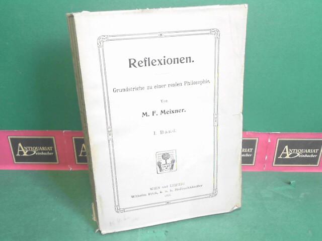 Reflexionen. Grundstriche zu einer realen Philosophie - I.Band. 1.Auflage,