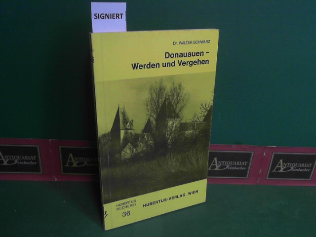 Donauauen - Werden und Vergehen. (= Neue Hubertusbücherei, Band 36). 1. Aufl.