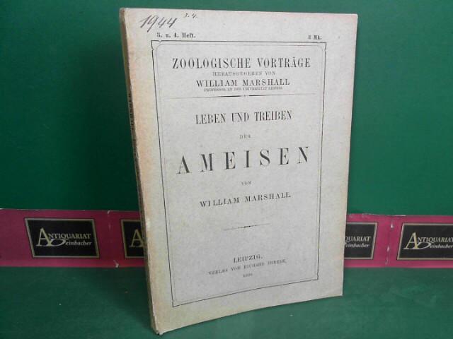 Marshall, William: Leben und Treiben der Ameisen. (= Zoologische Vorträge, 1889, Heft 3-4). 1.Auflage,