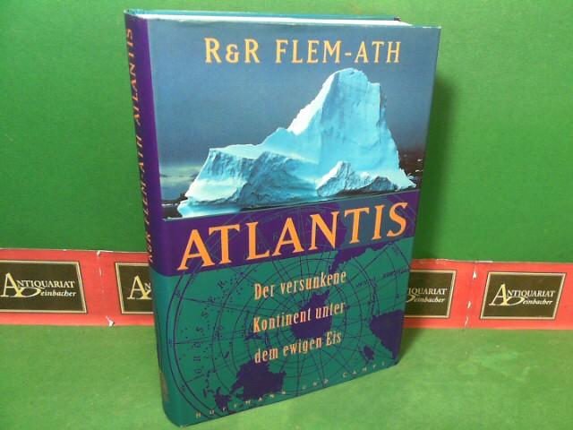 Atlantis, der versunkene Kontinent unter dem ewigen Eis. 1.Auflage,