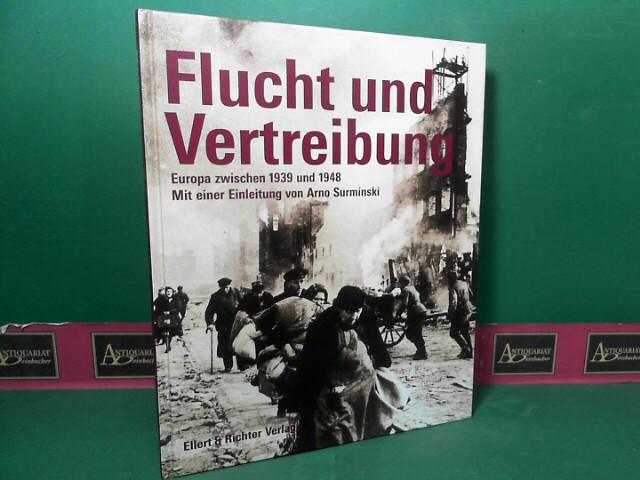 Surminski, Arno: Flucht und Vertreibung - Europa zwischen 1939 und 1948. 1. Aufl.