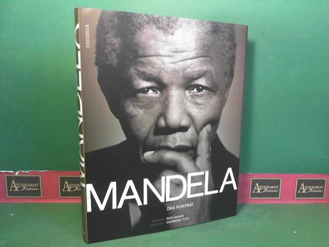 Mandela -Das autorisierte Porträt. - Mit einem Vorwort von Kofi Annan und einer Einleitung von Erzbischof Desmond Tutu. 1., Aufl.