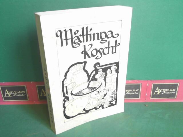 Mättinga Koscht. (= Benefiz-Rezeptsammlung der Matreier Fraun zur Renovierung der Pfarrkirche St.Alban in Matrei, Osttirol). 4.Auflage,